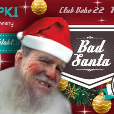 Występ: Bad Santa (16 grudnia)